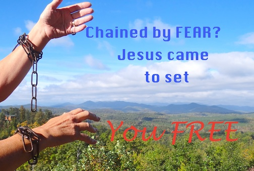 chained-by-fear-Jesus-sets-us-free