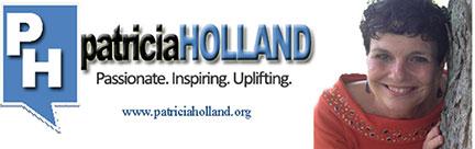 Pat Holland Holy Spirit filled, speaker, teacher, evangelist, encourager, writer