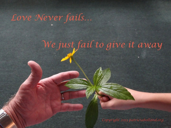 Love never fails...we just fail to give it away!