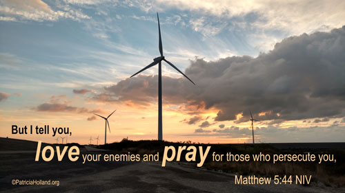 But I tell you, love your enemies and pray for those who persecute you,