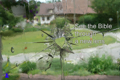 see the Bible through a New Lens