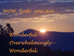 Your mercies are new every morning! Great is thy faithfulness.