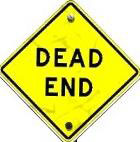 "That's why they call it a ""Dead End""."